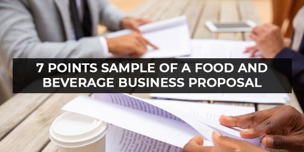 7 Points Sample of a Food and Beverage Business Proposal