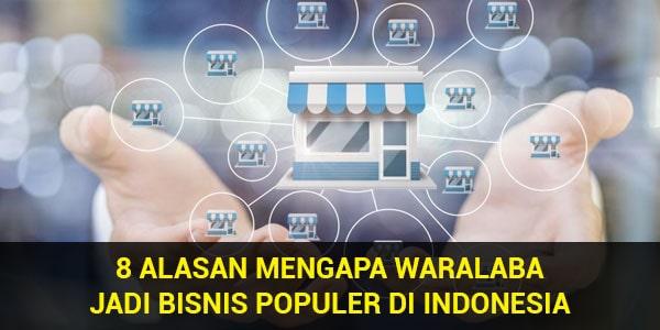 8 Alasan Mengapa Waralaba Jadi Bisnis Populer di Indonesia