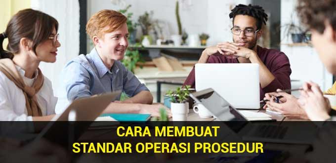 Cara Membuat Standar Operasi Prosedur