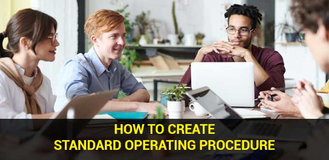 How to Create Standard Operating Procedure