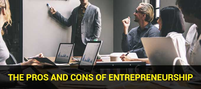 What are the Pros and Cons of Entrepreneurship?