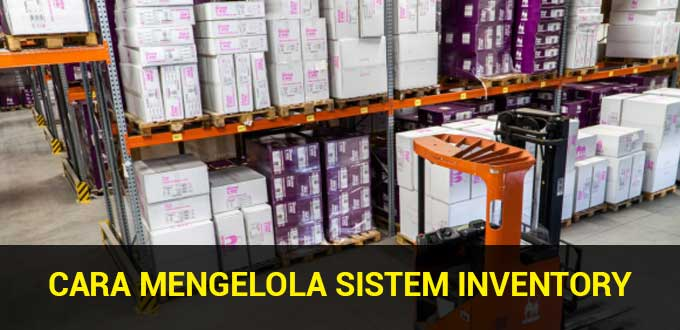 cara mengelola sistem inventory