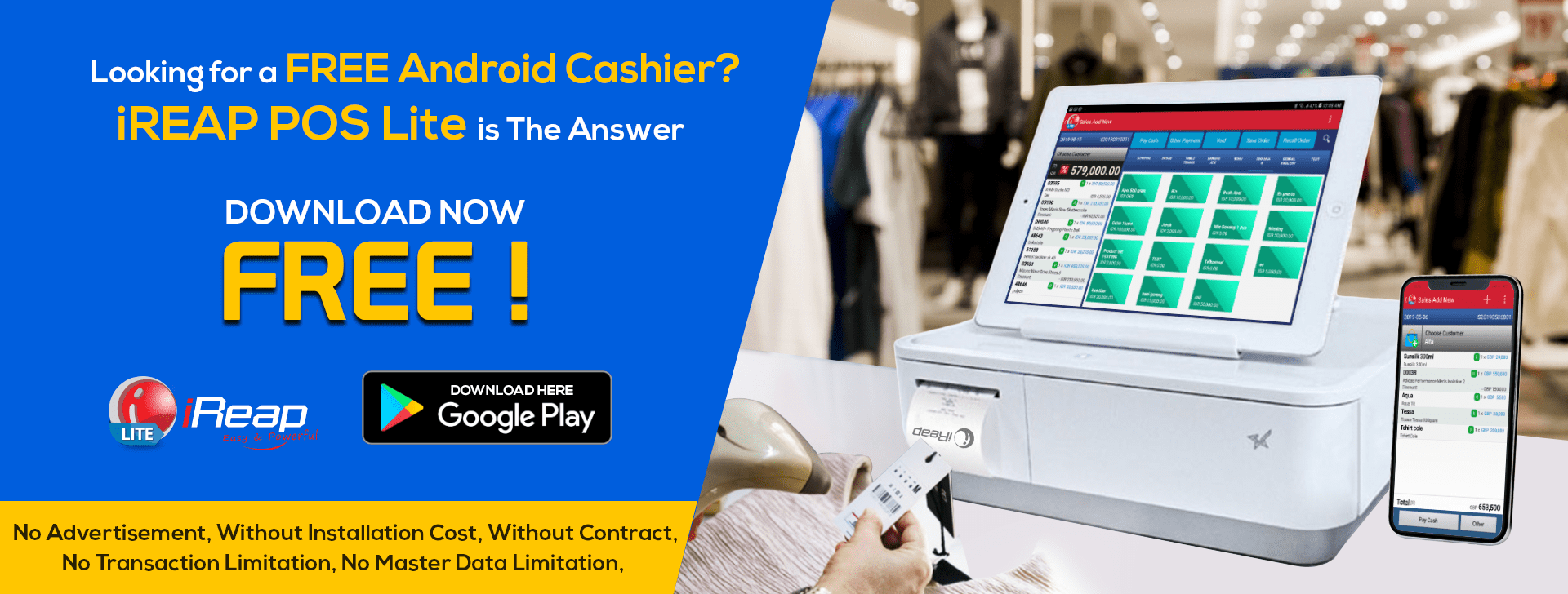 Free Mobile Cashier Android for Micro / Personal Business iREAP POS Lite, No Advertisement, Without Installation Cost, No Transaction Limitation, No Master Data Limitation, Without Contact