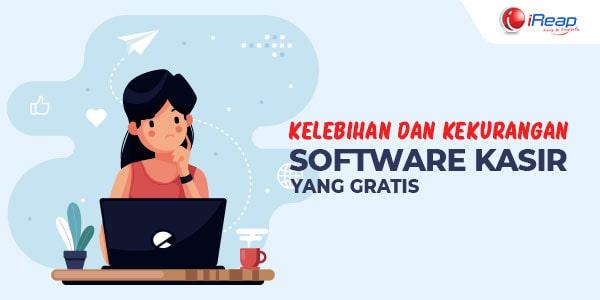 Kelebihan dan Kekurangan Software Kasir Full Version yang Gratis