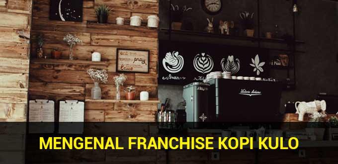 mengenal franchise kopi kulo
