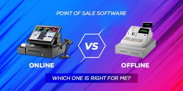 online vs offline point of sale software which one right for me