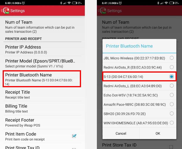 Press the Printer Bluetooth Name menu, then select the printer (example : printer device name is S-13), and then select OK