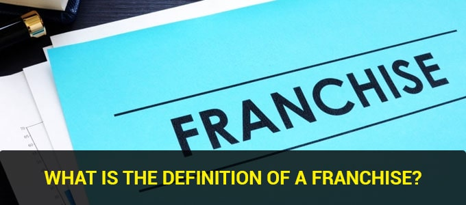 What is a franchise? Why a Franchise Business is the Best