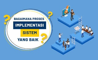 Bagaimana Proses Implementasi ERP Sistem yang Baik ? - 8 Keys for Successfull ERP Implementation